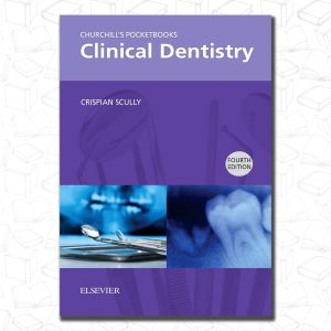 Churchill's Pocketbooks Clinical Dentistry (Churchill Pocketbooks)