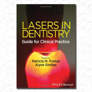 Lasers in Dentistry: Guide for Clinical Practice
