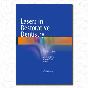 Lasers in Restorative Dentistry: A Practical Guide
