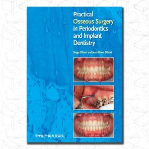 Practical Osseous Surgery in Periodontics and Implant Dentistry