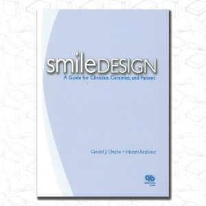 Smile Design: A Guide For Clinician, Ceramist, And Patient