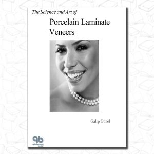 Science and Art of Porcelain Laminate Veneers