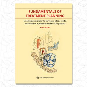 Fundamentals of Treatment Planning- Guidelines on How to Develop, Plan, Write, and Deliver a Prosthodontic Care Project 2020