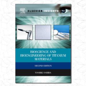 Bioscience and Bioengineering of Titanium Materials (Elsevier Insights)