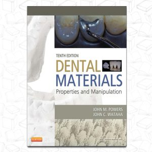 Dental Materials-E-Book: Properties and Manipulation
