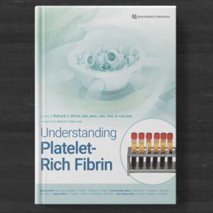 Undrestanding Platelet Rich Fibrin