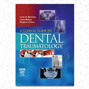 A Clinical Guide to Dental Traumatology 1st Edition