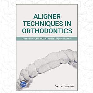 Aligner Techniques in Orthodontics