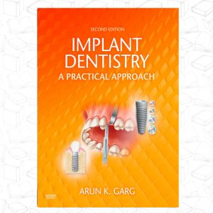 Implant Dentistry 2Ed: A Practical Approach