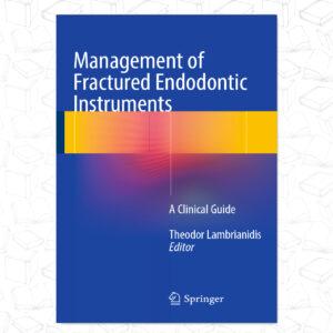 Management of Fractured Endodontic Instruments