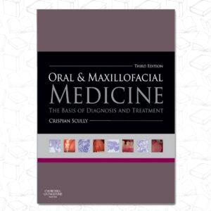 Oral and Maxillofacial Medicine The Basis of Diagnosis and Treatment