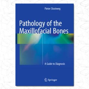 Pathology of the Maxillofacial Bones: A Guide to Diagnosis