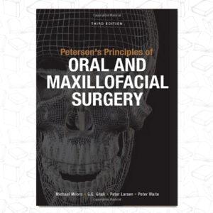 Petersons Principles of Oral and Maxillofacial Surgery