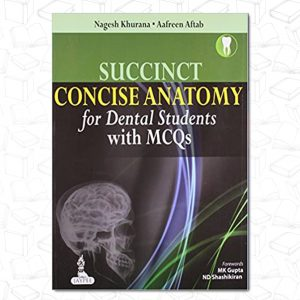 SUCCINCT CONCISE ANATOMY FOR DENTAL STUDENTS WITH MCQS