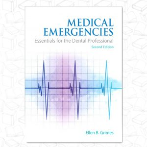 Medical Emergencies: Essentials for the Dental Professional