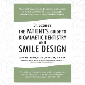 Dr. Lazare's: The Patient's Guide To Biomimetic Dentistry And Smile Design