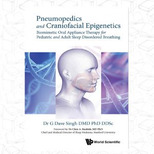 Pneumopedics and Craniofacial Epigenetics: Biomimetic Oral Appliance Therapy for Pediatric and Adult Sleep Disordered Breathing