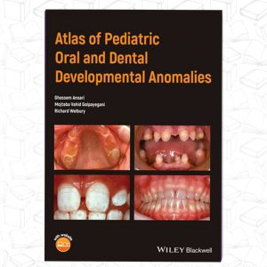 Atlas of Pediatric Oral and Dental Developmental Anomalies