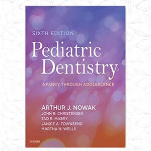 Pediatric Dentistry: Infancy through Adolescence, 6e 6th Edición